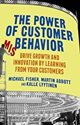 The Power of Customer Misbehavior: Drive Growth and Innovation by Learning from Your Customers by M. Fisher (2013-11-01)