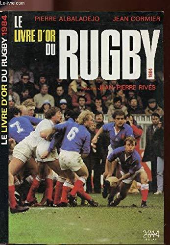 Le livre d'or du rugby. 1984
