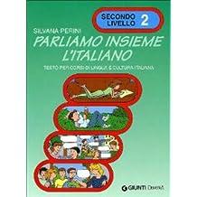 Parliamo Insieme L'Italiano: Volume 2