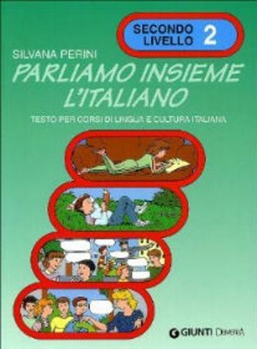 Parliamo insieme l'italiano. Corso di lingua e cultura italiana per studenti stranieri: 2