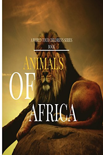 Animals of Africa: The Big Five (A World Tour Children's Series) (World Tour Series Book 1) (English Edition)