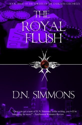 D/n Flush (The Royal Flush: Knights of the Darkness Chronicles (Volume 3) by D.N. Simmons (2012-08-22))