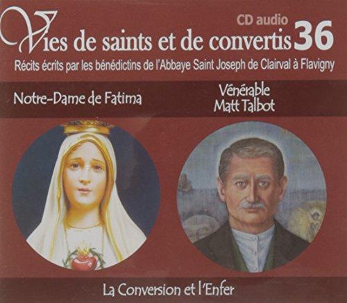 6 Vies de saints ou de convertis t36 -- notre dame de fatima et vnrable matt talbot. la conversion et l'enfer
