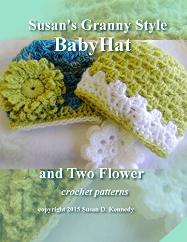 Susan's Granny Style Baby Hat to Crochet: Susan's Easy Crochet Baby Patterns (English Edition) -