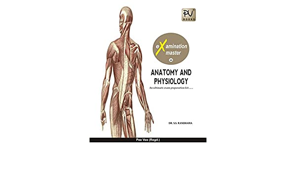 Buy PV EXAMINATION MASTER IN ANATOMY AND PHYSIOLOGY(B.SC(N) FIRST ...