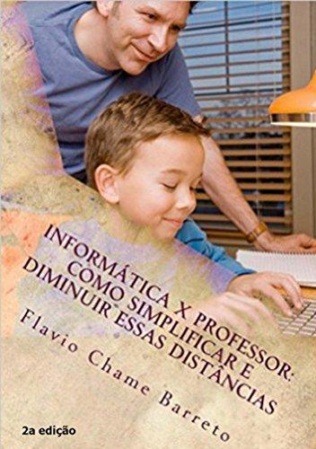 Informática E O Professor (Portuguese Edition) por Flavio Chame Barreto