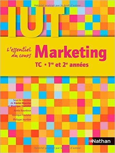 Marketing : DUT TC 1re et 2e annes de Annie Bourdoux,Monique Foutelet ,Philippe Jourdan ( 19 aot 2010 )