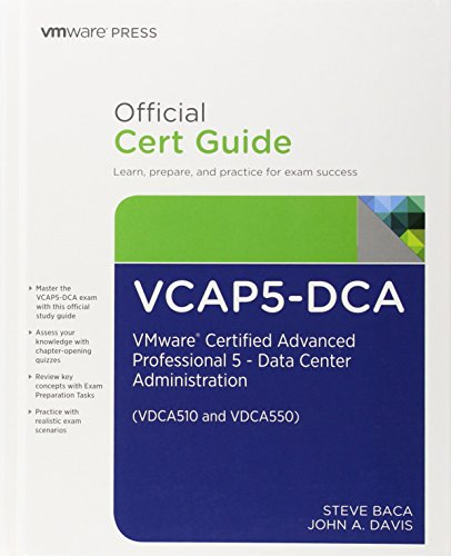 VCAP5-DCA Official Cert Guide: VMware Certified Advanced Professional 5- Data Center Administration (VMWare Press Certification) por John A. Davis