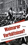 Weimarer Verhältnisse?: Historische Lektionen für unsere Demokratie -