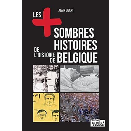 Les plus sombres histoires de l'histoire de Belgique: Secrets et anecdotes (Les +)