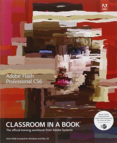 Adobe Flash Professional CS6 Classroom in a Book (Adobe Flash Professional Cs6)