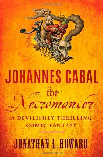 Johannes Cabal the Necromancer by Jonathan L. Howard (4-Feb-2010) Paperback