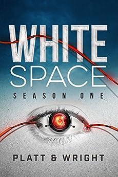 WhiteSpace: Season One by [Platt, Sean, Wright,David]