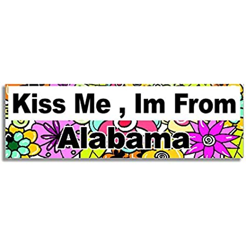 Kiss Me , Im From Alabama Car Sticker Sign / Auto Adesivi - Decal Bumper Sign - 5 Colours - Flowers