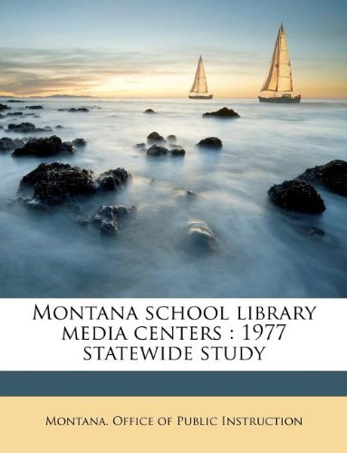 Montana school library media centers: 1977 statewide study