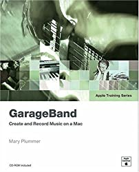 GarageBand: Create and Record Music on a Mac (Apple Training Series) by Mary Plummer (2004-04-12)