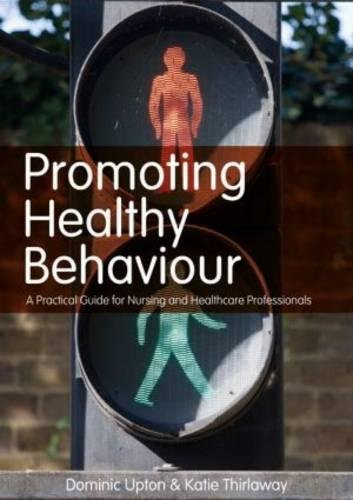 Promoting Healthy Behaviour: A Practical Guide for Nursing and Healthcare Professionals