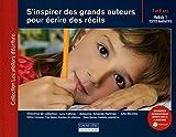 Telecharger Livres S inspirer des grands auteurs pour ecrire des recits Module 1 textes narratifs 7 et 8 ans (PDF,EPUB,MOBI) gratuits en Francaise