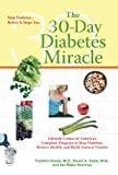 The 30-Day Diabetes Miracle: Lifestyle Center of America's Complete Program for Overcoming Diabetes, Restorin g Health,a nd Rebuilding Natural Vitality
