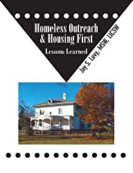 Homeless Outreach & Housing First: Lessons Learned (English Edition)