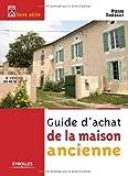Guide d'achat de la maison ancienne de Pierre Thiébaut (29 mai 2008) Broché...