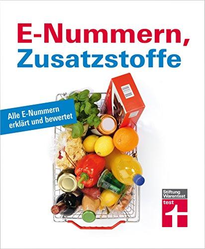 E-Nummern, Zusatzstoffe: Alle E-Nummern erklärt und bewertet
