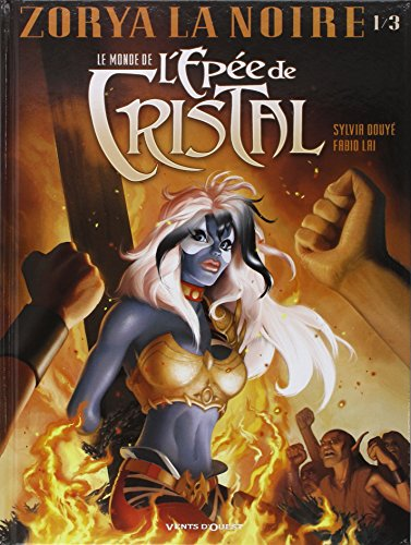 Le monde de l'épée de cristal - Tome 1 : Zorya la noire
