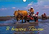A travers Taiwan : Impressions exotiques en provenance d'Asie. Les plus belles photos de Taiwan. Calendrier mural A4 horizontal 2016