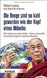 Die Berge sind so kahl geworden wie der Kopf eines Mönchs: Wir haben nur diese Erde - Eine universelle Verantwortung für unseren Planeten
