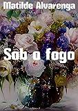 Sob o fogo (Portuguese Edition)
