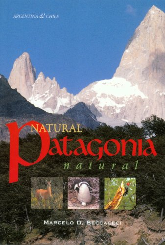Natural Patagonia: Natural Agentina & Chile por Marcelo D. Beccaceci