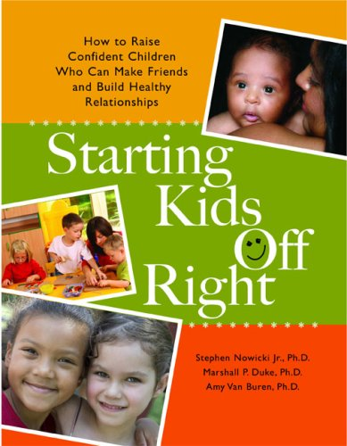 Starting Kids Off Right: How to Raise Confident Children Who Can Make Friends and Build Healthy Relationships thumbnail