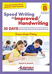 Speed Writing In Improved Handwriting - Cursive writing - Book B (For Age 9+ Years) - Cursive handwriting prac