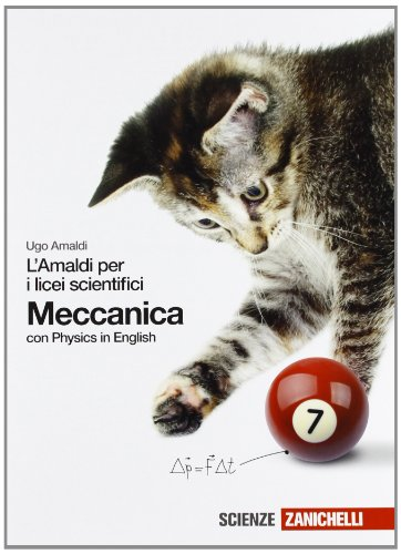 Amaldi per i licei scientifici. Meccanica. Con Physics in english. Con espansione online