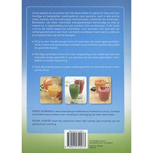 Supergezonde sappen voor sporters: 40 sappen en smoothies boordevol vitaminen en mineralen om je energieniveau weer op peil te brengen