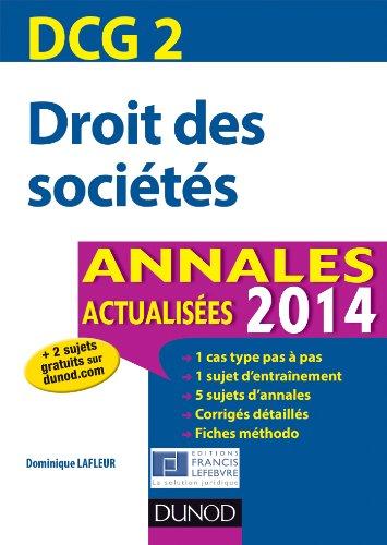 DCG 2 - Droit des sociétés 2014 - 6e édition - Annales actualisées: Annales actualisées 2013
