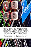 Buy, Hold, and sell Automated trading for every income