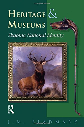 Heritage and Museums: Shaping National Identity