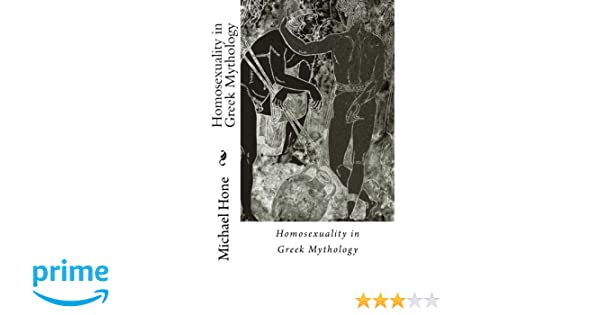 Homosexuality in Greek Mythology: Amazon co uk: Michael Hone