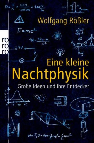 Buchseite und Rezensionen zu 'Eine kleine Nachtphysik: Große Ideen und ihre Entdecker' von Wolfgang Rößler