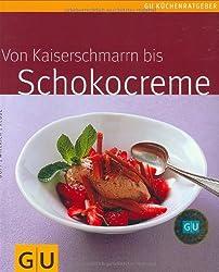 Kaiserschmarrn bis Schokocreme, Von