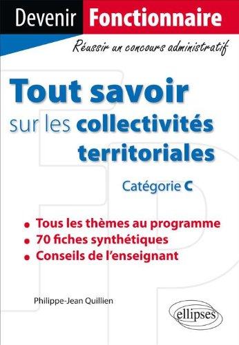 Tout Savoir Sur les Collectivités Territoriales Catégorie C par Quillien