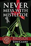 Never Mess with Mistletoe: Volume 10 (Leigh Koslow Mystery Series)