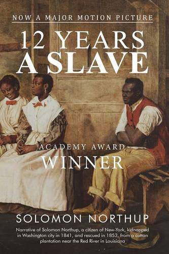the theme of slavery in twelve years a slave by solomon northup