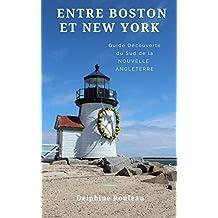 Entre Boston et New York: Guide découverte du Sud de la Nouvelle Angleterre (French Edition)