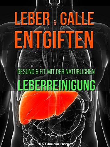 Leber & Galle entgiften – Gesund & Fit mit der natürlichen Leberreinigung