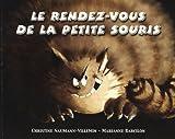 Telecharger Livres Le rendez vous de la petite souris (PDF,EPUB,MOBI) gratuits en Francaise