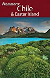 Frommer's Chile & Easter Island, 1st Edition
