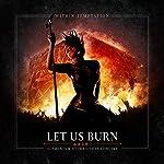 Let Us Burn (Elements & Hydra Live In Concert) [Blu-Ray+ 2cd] Blu-ray, CDDettagli prodotto Audio CD (18 novembre 2014) Data di prima pubblicazione: 17 novembre 2014 Numero di dischi: 3 Formato: Blu-ray, CD Etichetta: Dramatico Entertainment ASIN:...