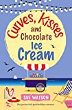 Curves, Kisses and Chocolate Ice-Cream (The Ice-Cream Cafe Series Book 2) by Sue Watson